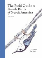 The field guide to dumb birds of North America by Kracht, Matt,