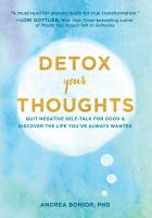 Detox your thoughts : by Bonior, Andrea,