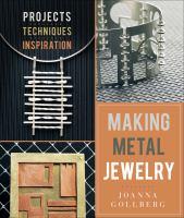 Making metal jewelry : by Gollberg, Joanna,