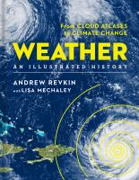 Weather : an illustrated history : from cloud atlases to climate change