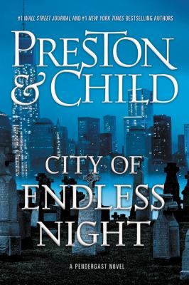 City of endless night : a Pendergast novel