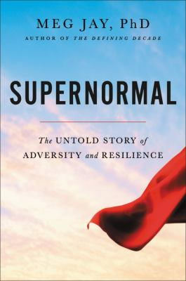 Supernormal : the untold story of adversity and resilience