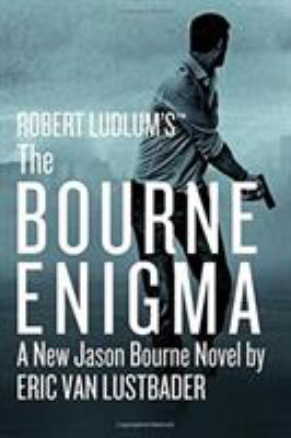 Robert Ludlum's The Bourne enigma : a new Jason Bourne novel