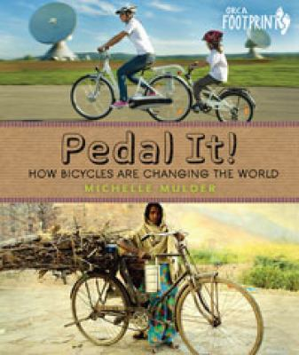Pedal it! : how bicycles are changing the world