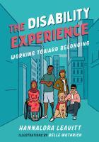 The disability experience : by Leavitt, Hannalora,