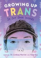 Growing up trans : in our own words