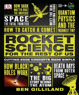 Rocket science for the rest of us : cutting-edge concepts made si