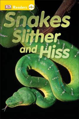 Snakes : slither and hiss