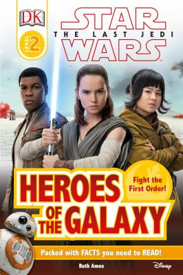 Star Wars : the last Jedi. Heroes of the galaxy