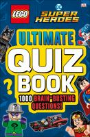 LEGO DC super heroes ultimate quiz book : 1000 brain-busting questions!
