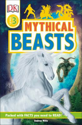 Mythical beasts by Mills, Andrea,
