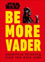 Star Wars : be more Vader