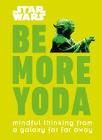 Star Wars : be more Yoda