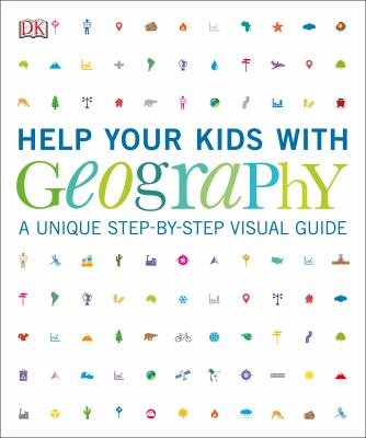 Help Your Kids With Geography : A Unique Step-by-step Visual Guide