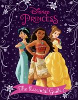 Disney princess : the essential guide