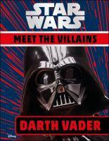 Star Wars. Meet the villains : Darth Vader