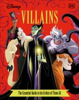 Disney villains : the essential guide to the evilest of them all