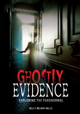 Ghostly evidence : exploring the paranormal