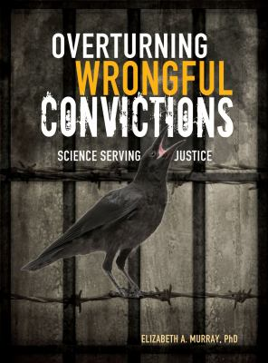 Overturning wrongful convictions : science serving justice