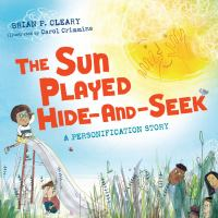 The sun played hide-and-seek : a personification story