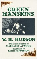 Green mansions : a romance of the tropical forest