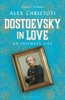 Dostoevsky in love : an intimate life