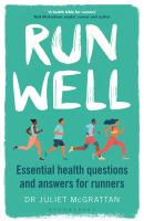 Run well : essential health questions and answers for runners