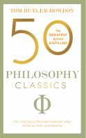 50 philosophy classics : your shortcut to the most important ideas on being, truth, and meaning