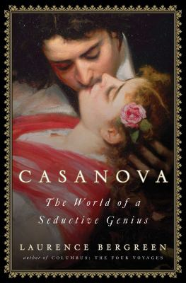 Casanova : the world of a seductive genius