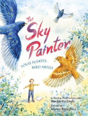 The sky painter : Louis Fuertes, bird artist