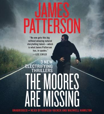 The Moores are missing : 3 electrifying new thrillers