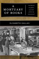 A mortuary of books : the rescue of Jewish culture after the Holocaust