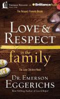 Love & respect in the family : the respect parents desire, the love children need