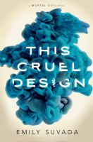 This cruel design : a mortal coil novel
