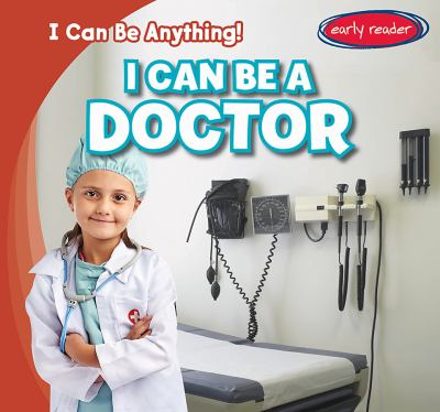 I can be a doctor by Charles, Audrey,