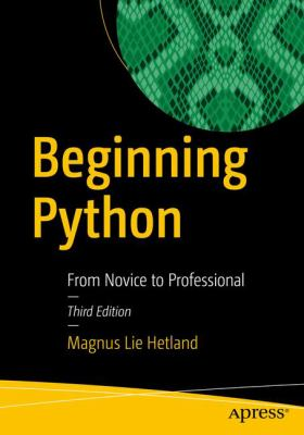 Beginning Python : from novice to professional
