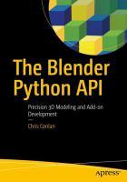 The blender Python API : precision 3D Modeling and add-on development