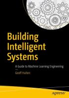 Building intelligent systems : a guide to machine learning engineering