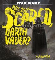Star Wars. Are you scared, Darth Vader