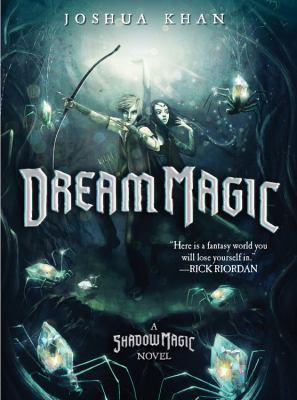 Dream magic : a Shadow magic novel