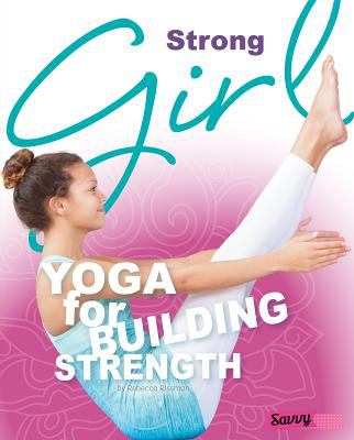 Strong girl : yoga for building strength