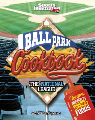 Ballpark cookbook. recipes inspired by baseball stadium foods  The National League :