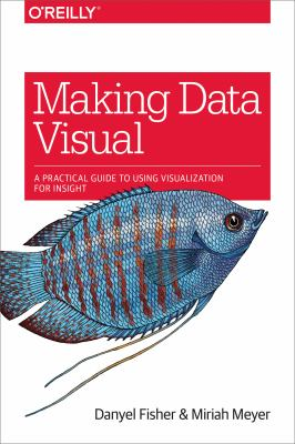 Making data visual : by Fisher, Danyel,