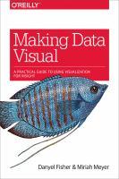 Making data visual : a practical guide to using visualization for insight