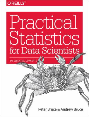 Practical statistics for data scientists : 50 essential concepts