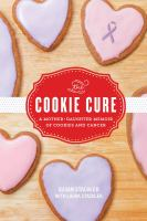 The cookie cure : a mother/daughter memoir of cookies and cancer