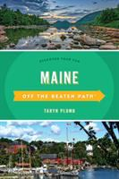 Off the beaten path. Maine : discover your fun