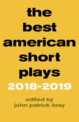 The Best American Short Plays 2018-2019.