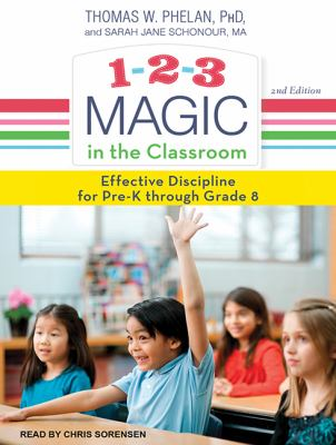 1-2-3 magic in the classroom : effective discipline for pre-K through grade 8