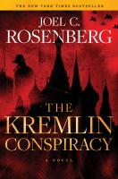 The Kremlin conspiracy by Rosenberg, Joel C.,